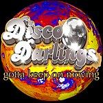Disco Darlings Gotta Keep On Moving