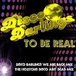 Disco Darlings To Be Real