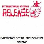 The Korgis Everybody's Got To Learn Sometime (International Hostage Release)