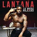 Lantana All Hustle, No Luck