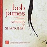 Bob James Angels Of Shanghai