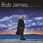 Bob James Morning, Noon & Night