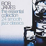 Bob James The Essential Collection - 24 Smooth Jazz Classics