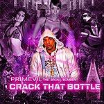 Primevil Crack That Bottle (Feat. Tejada)