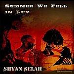 Shyan Selah Summer We Fell In Luv
