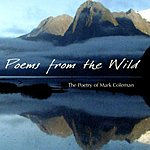 Mark Coleman Poems From The Wild: The Poetry Of Mark Coleman