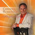 Carroll Roberson A Brighter Day