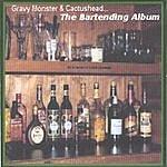 Gravy Monster The Bartending Album