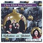 Chris Klich Jazz Quintet Reflections On Yuletide
