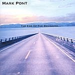 Mark Pont The End Of The Beginning...