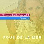 Fous De La Mer Unreleased & Remixed, Vol. 2 / Cielo Azul