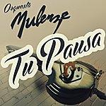 Orquesta Mulenze Tu Pausa