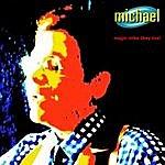 Michael Magic Mike Likey Live