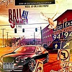 I-94 Ball All Summer (Feat Wicked, Lay-Low, & Street Prophet) - Single