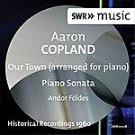 Andor Foldes Copland: Our Town (Version For Piano) - Piano Sonata