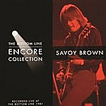 Savoy Brown The Bottom Line Encore Collection: Savoy Brown