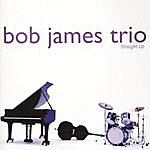Bob James Trio Straight Up