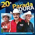 Trio Parada Dura Trio Parada Dura As 20+