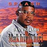 Splash Dan Tshunda Makhirikhiri (The Big Husband Is Back!)