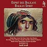 Jordi Savall Esprit Des Balkans (Balkan Spirit)