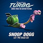 Snoop Dogg Let The Bass Go (Music From The Motion Picture Turbo)
