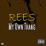Rees My Own Thang - Single