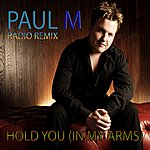 Paul M Hold You (In My Arms) [Radio Remix]