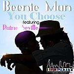 Beenie Man You Choose (Feat. Raine Seville) - Single