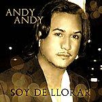 """Andy Andy """"Soy De Llorar"""""""