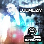 Bazooka Ludalizm