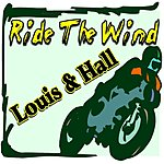Louis Ride The Wind