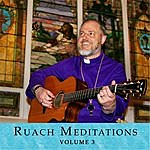 Father Peter Bowes Ruach Meditations, Vol. 3