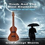 Truth God Accept Storm (Feat. Matthew Walker And Frank Frombach)