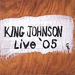 King Johnson Live '05