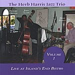 The Herb Harris Jazz Trio The Herb Harris Jazz Trio- Live At Island's End Bistro