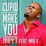 Cupid Make You Happy (Feat. Mia X)
