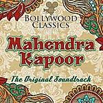 Mahendra Kapoor Bollywood Classics - Mahendra Kapoor (The Original Soundtrack)