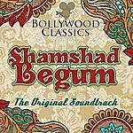 Shamshad Begum Bollywood Classics - Shamshad Begum (The Original Soundtrack)