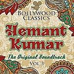 Hemant Kumar Bollywood Classics - Hemant Kumar, Vol. 3 (The Original Soundtrack)