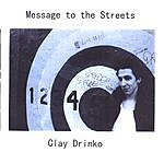 Clay Drinko Message To The Streets