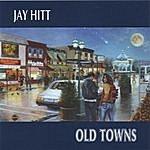 Jay Hitt Old Towns