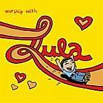 Lula Worship With Lula / Alaba Al Señor Con Lula