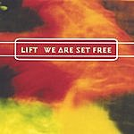 Lift We Are Set Free