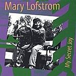 Mary Lofstrom My Secret Joy