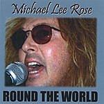Michael Lee Rose Maxi Single: Round The World