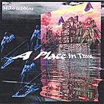 Mike Gibbins A Place In Time Remastered