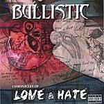Bullistic Chronicles Of Love & Hate