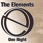 The Elements One Night