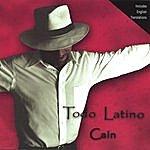 Cain Todo Latino