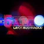 Layo & Bushwacka! 5am